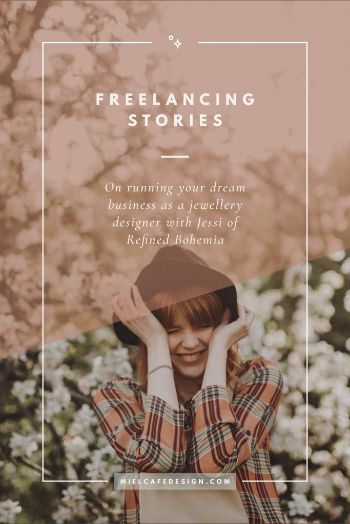 Freelancing Stories: On Running Your Dream Business As A Jewellery Design, with Jessi of Refined Bohemia