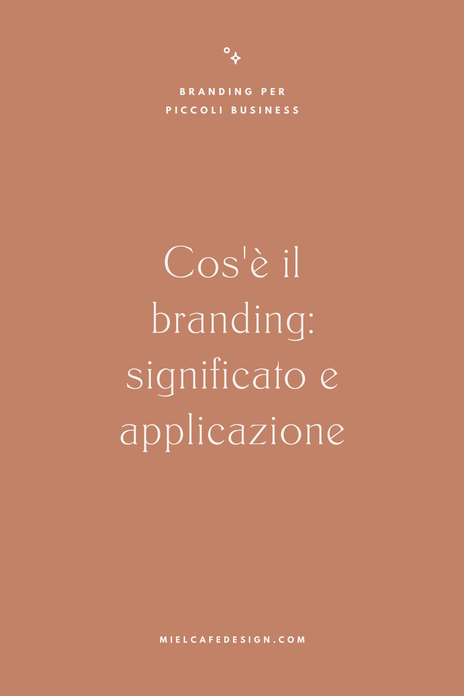 Branding per piccoli business: cos'è il branding, significato e applicazione, differenza tra brand e branding