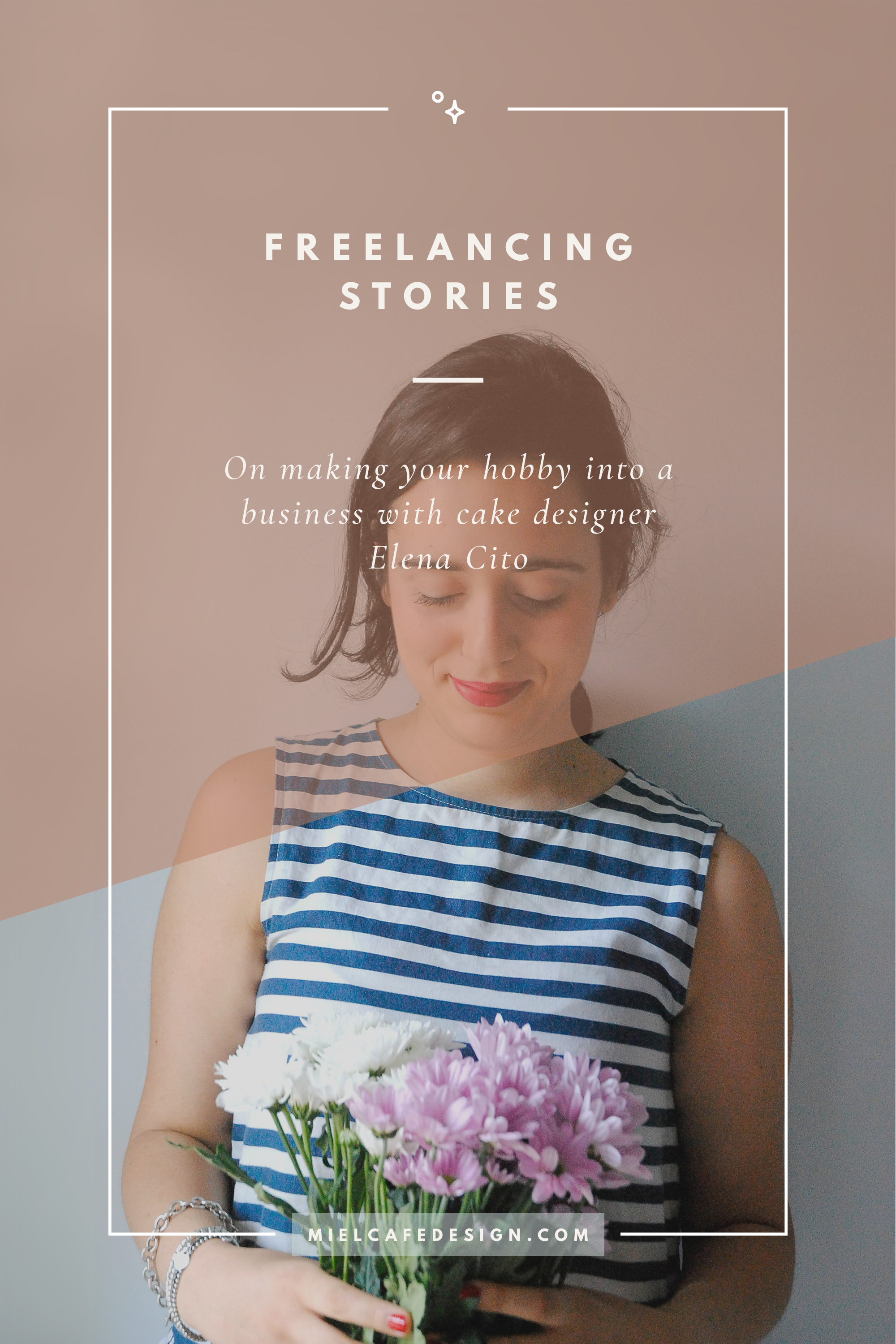 Freelancing Stories: Turn Your Hobby Into A Business, With Cake Designer Elena Cito