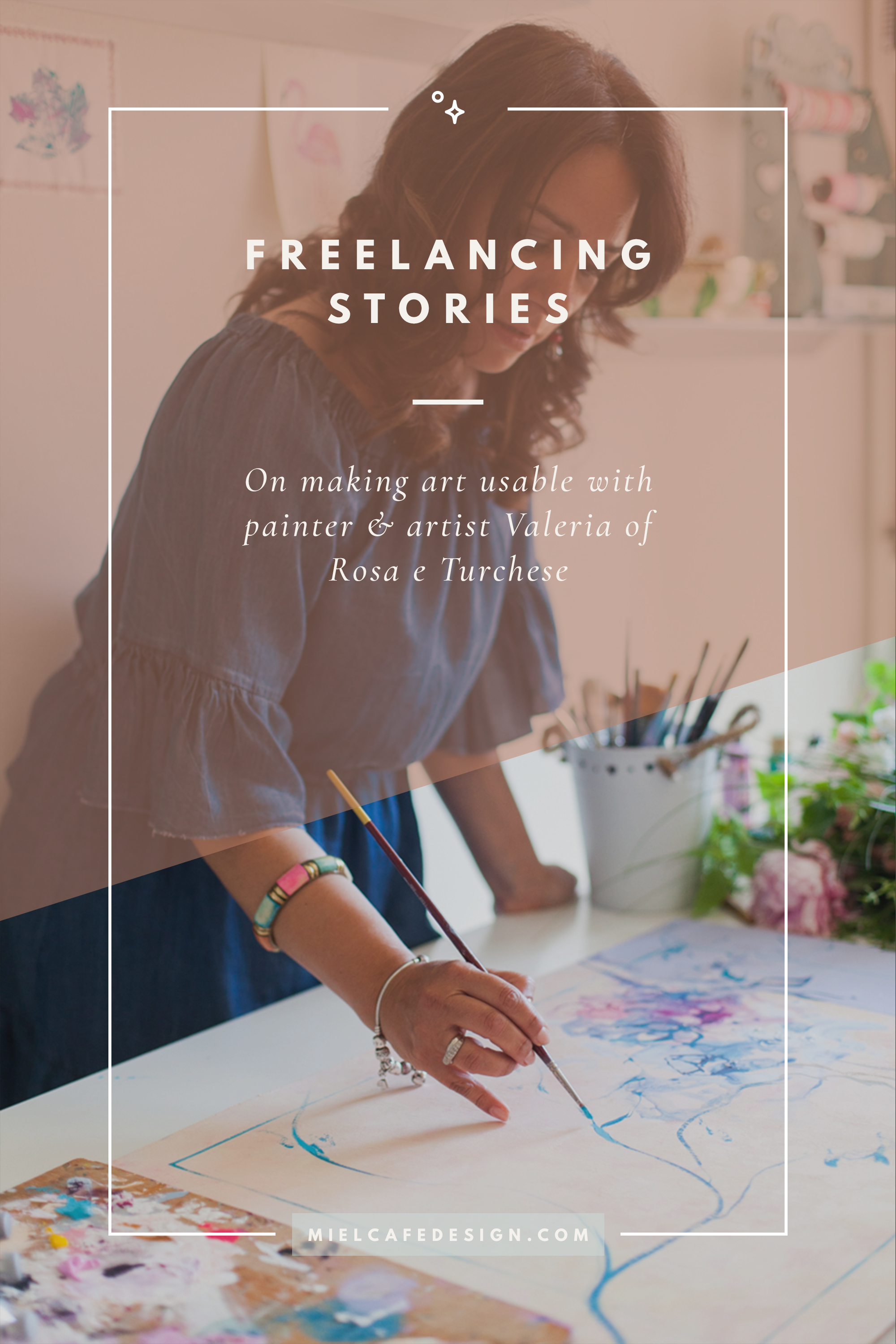 Freelancing Stories: 'How I Make Art Usable' with painter & artist Valeria of Rosa e Turchese