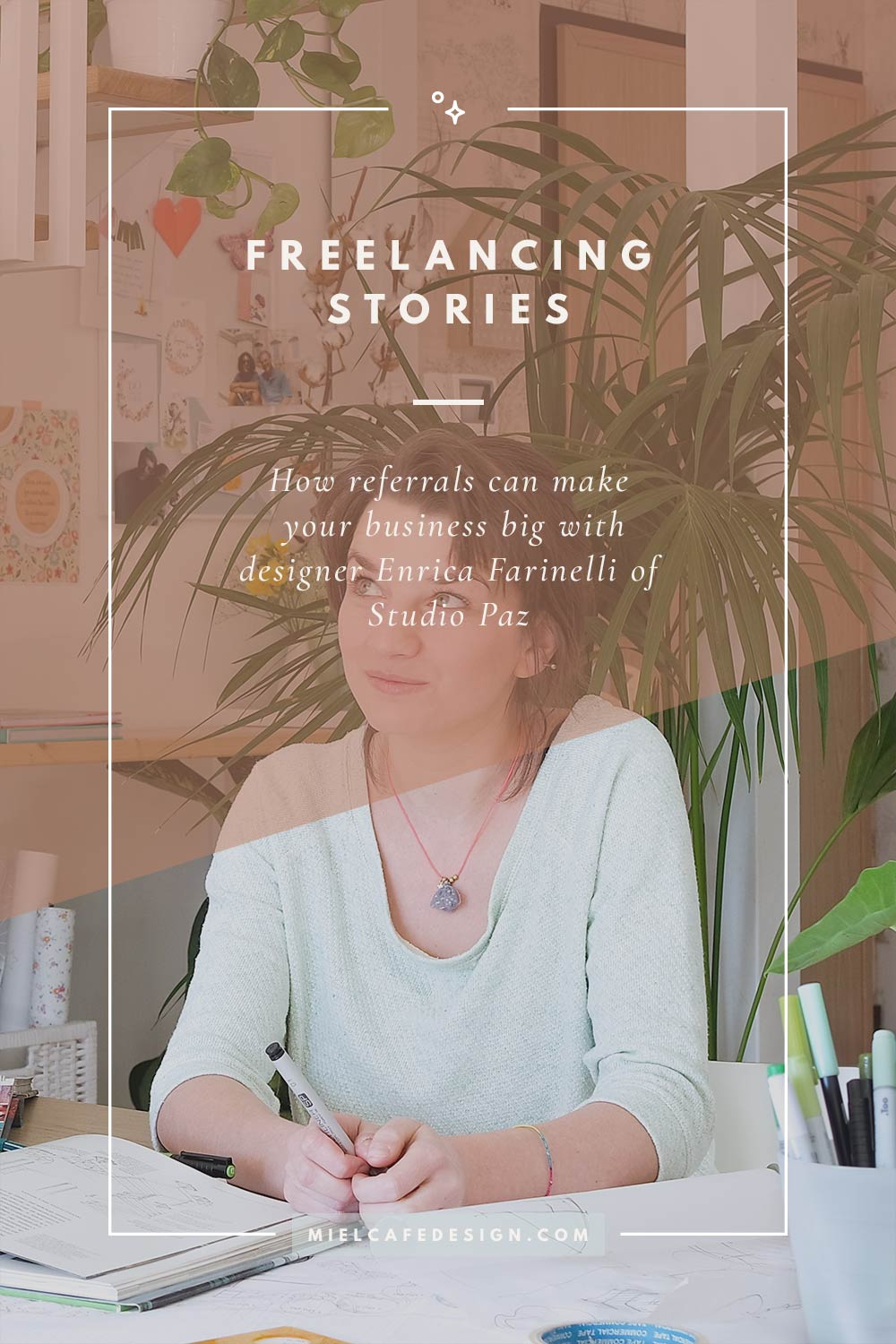 Freelancing Stories: How Referrals Can Make Your Business Big with interior and graphic designer Enrica Farinelli of Studio Paz