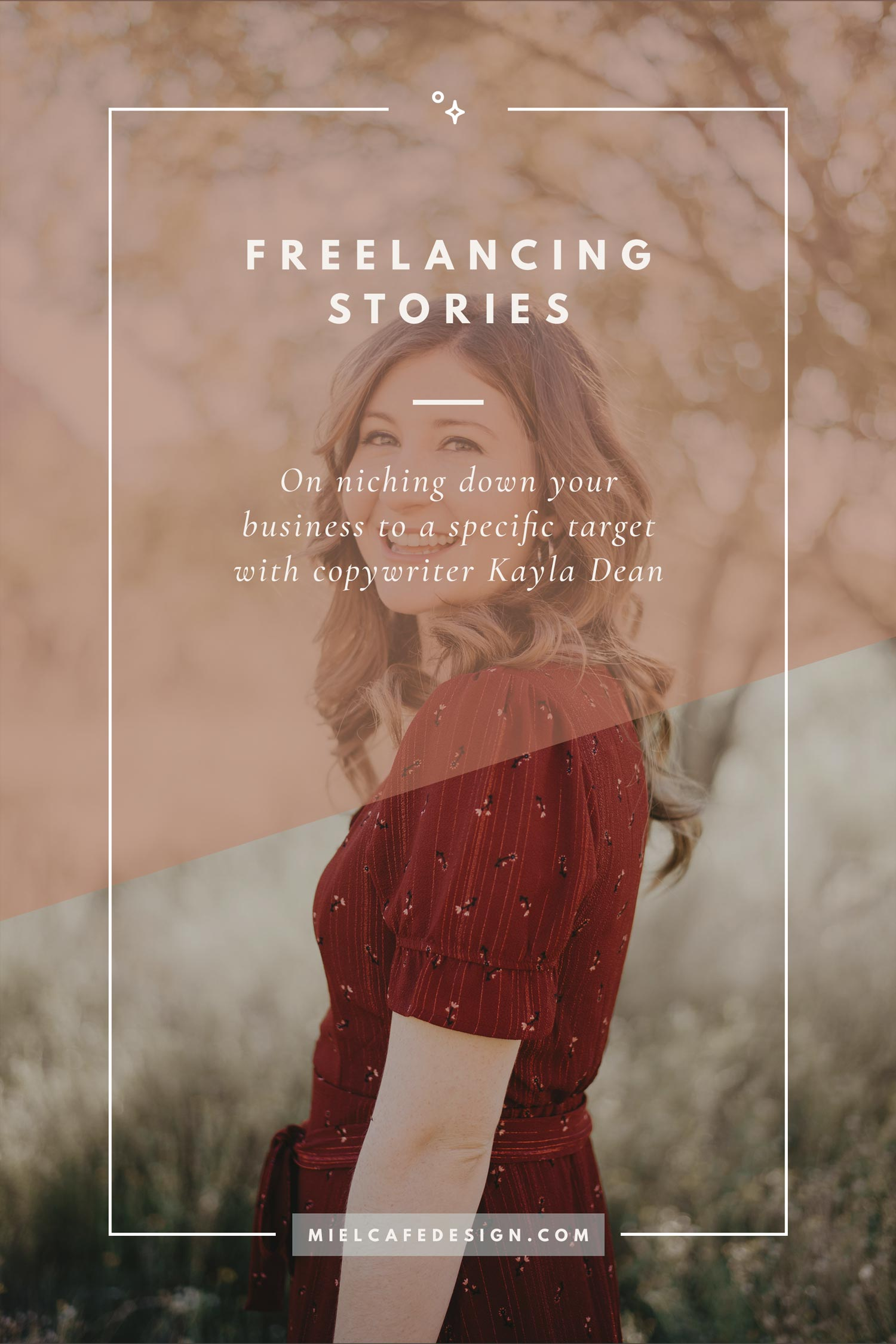 Freelancing Stories: Niching Your Business Down To A Specific Target with Copywriter Kayla Dean