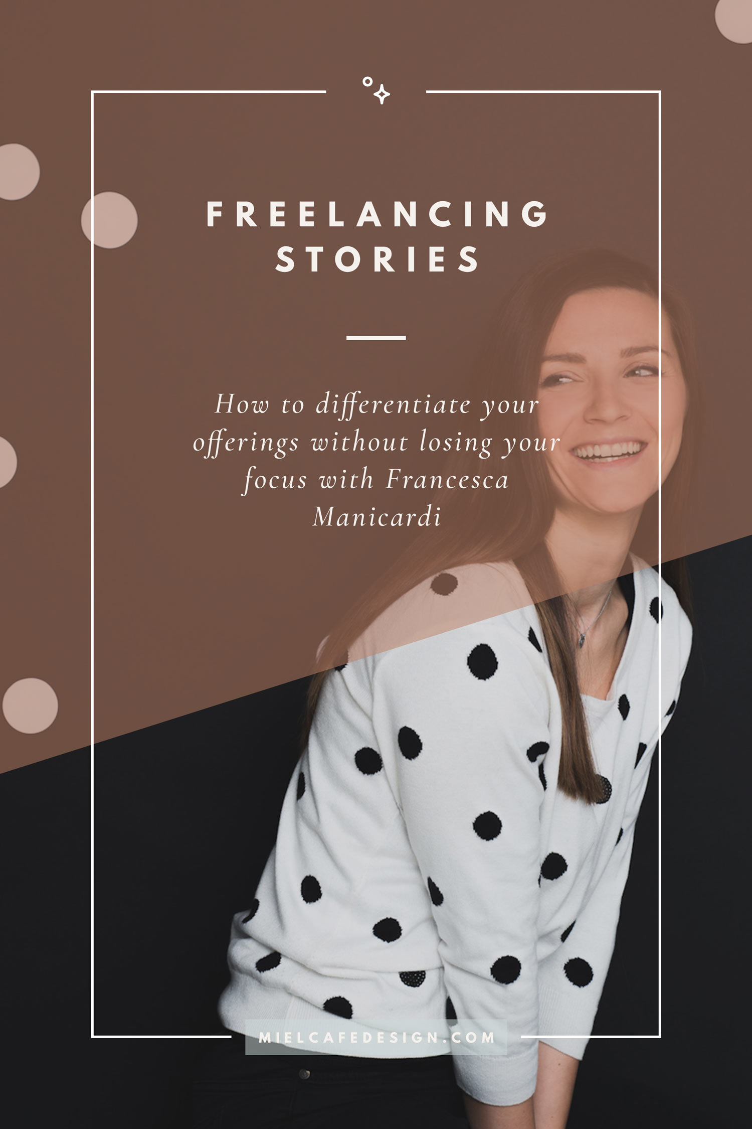 Freelancing Stories: How to differentiate your offerings without losing your focus with translator and interpreter Francesca Manicardi of Punto F