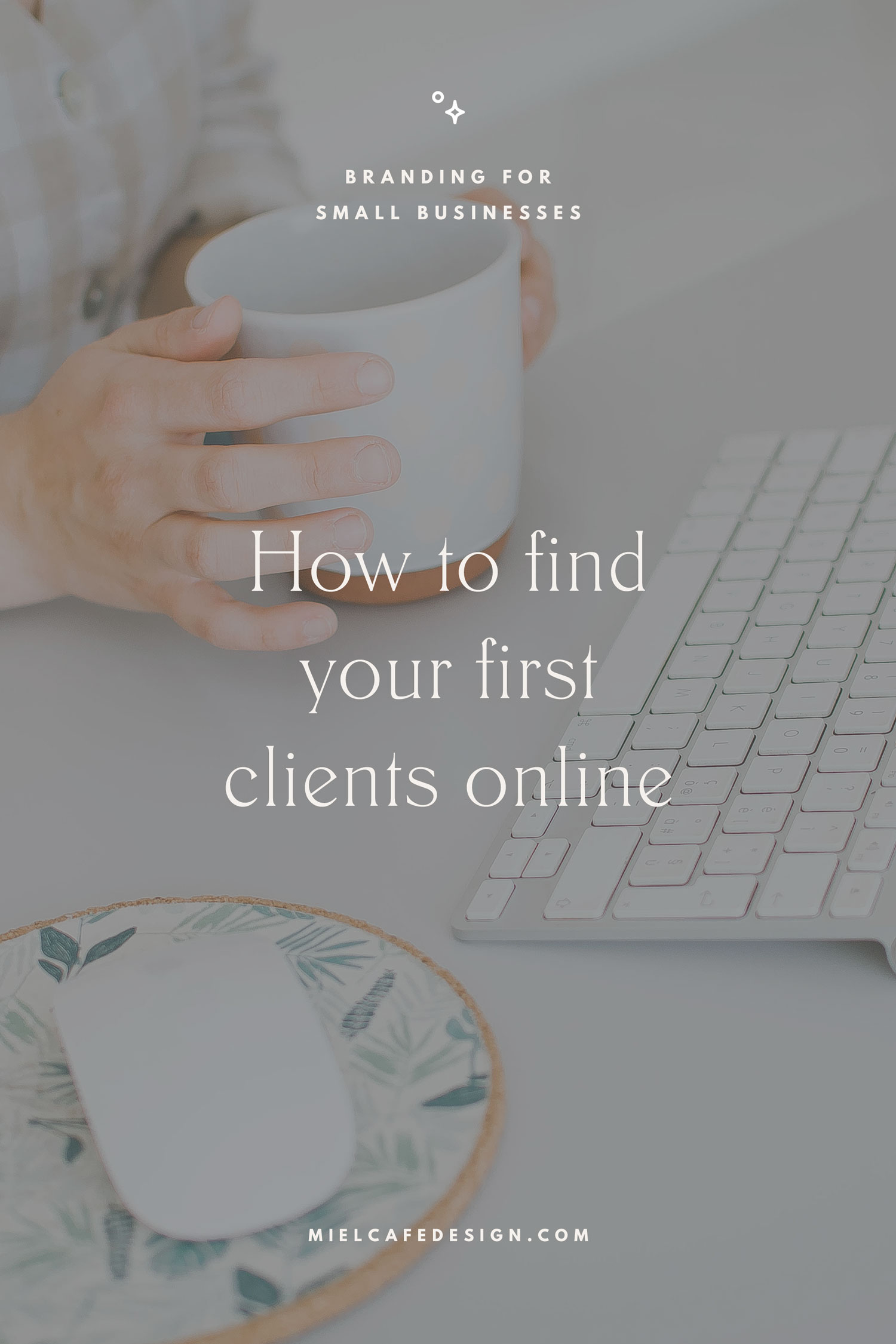Branding for small businesses: how to find clients online (or, better, get found by them)